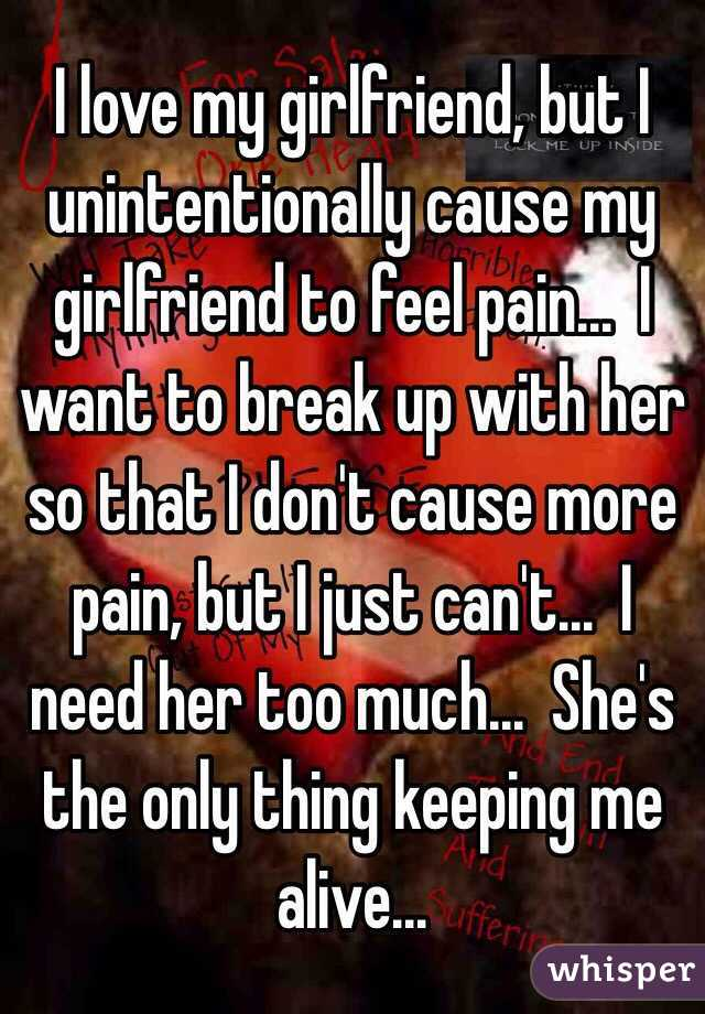 I love my girlfriend but i want to break up