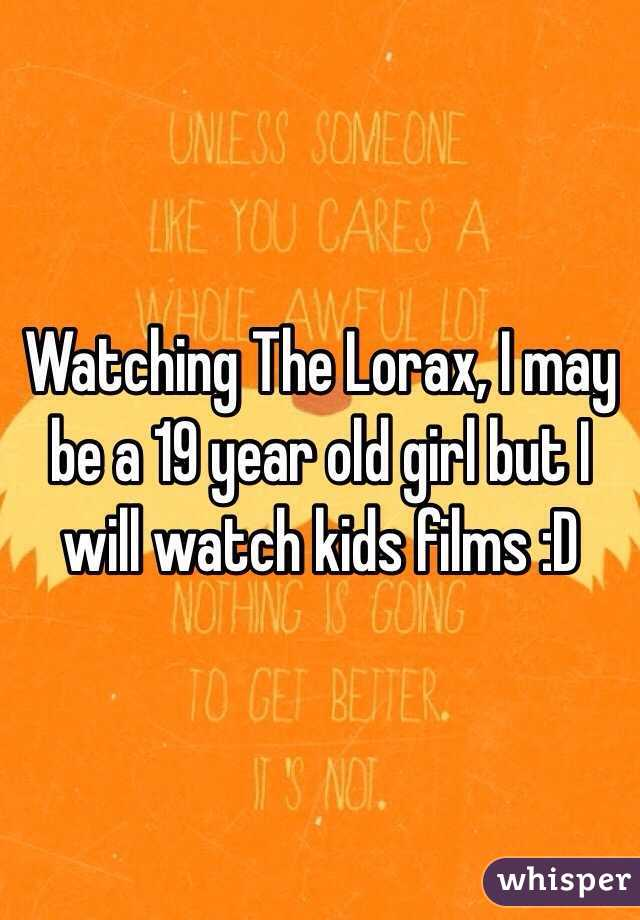 Watching The Lorax, I may be a 19 year old girl but I will watch kids films :D
