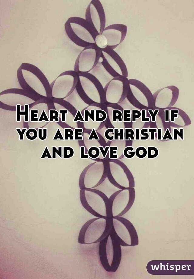 Heart and reply if you are a christian and love god