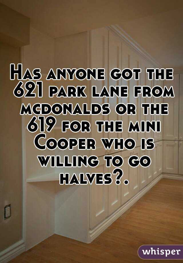 Has anyone got the 621 park lane from mcdonalds or the 619 for the mini Cooper who is willing to go halves?.