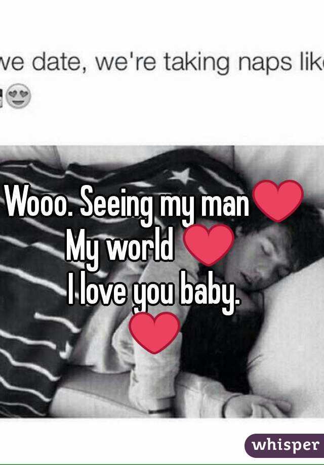 Wooo. Seeing my man❤ My world ❤  I love you baby. ❤