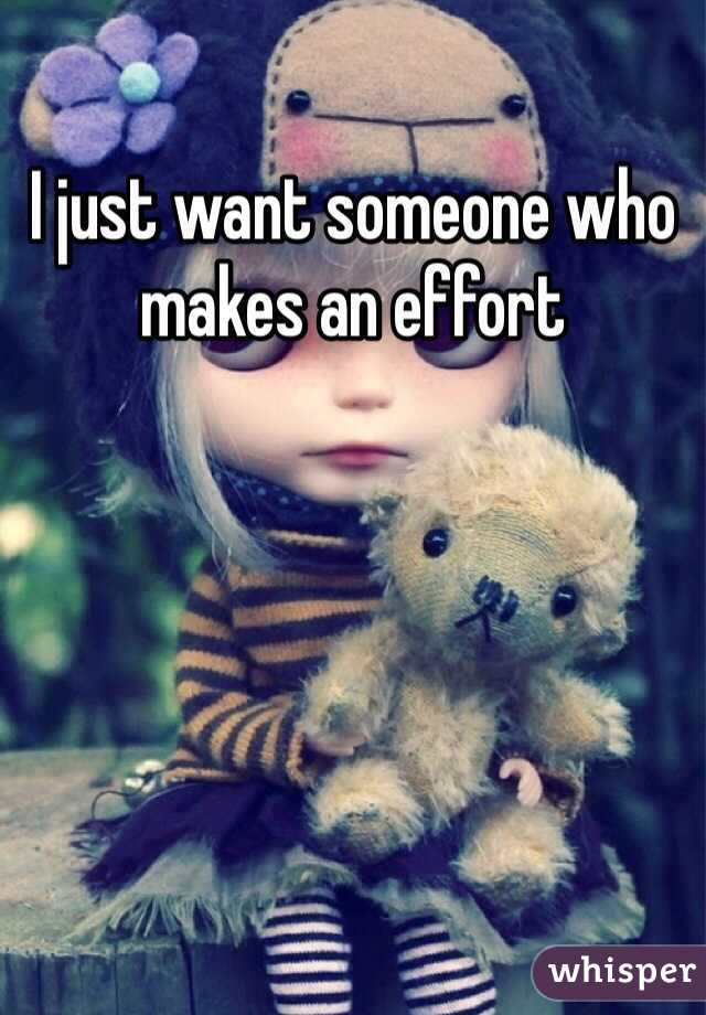 I just want someone who makes an effort
