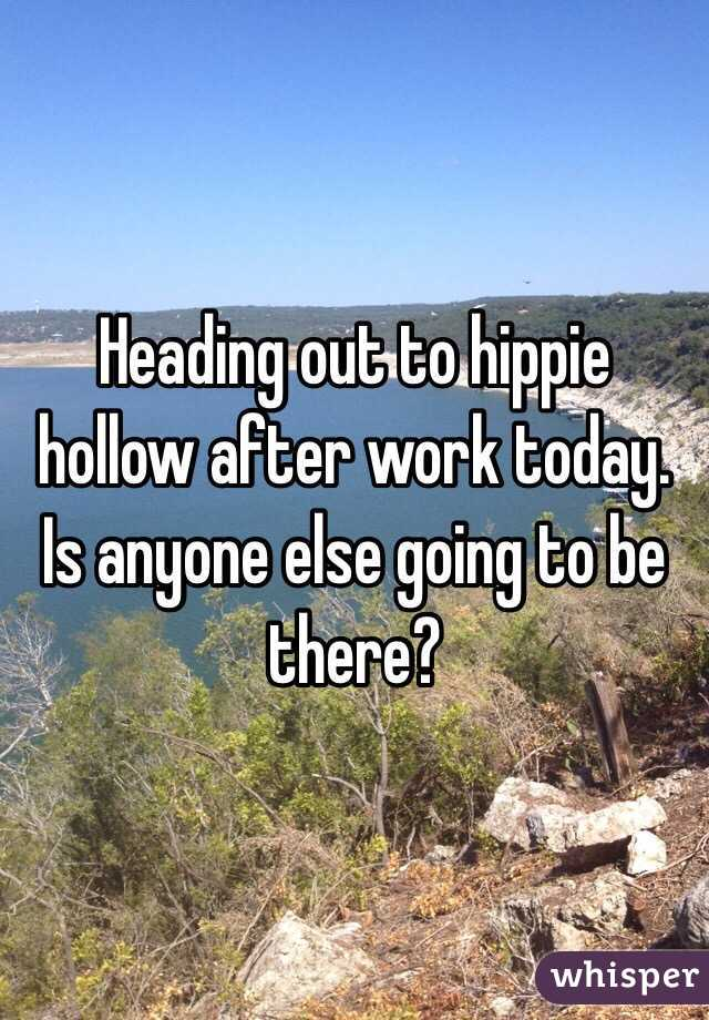 Heading out to hippie hollow after work today. Is anyone else going to be there?