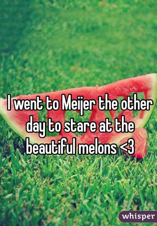 I went to Meijer the other day to stare at the beautiful melons <3