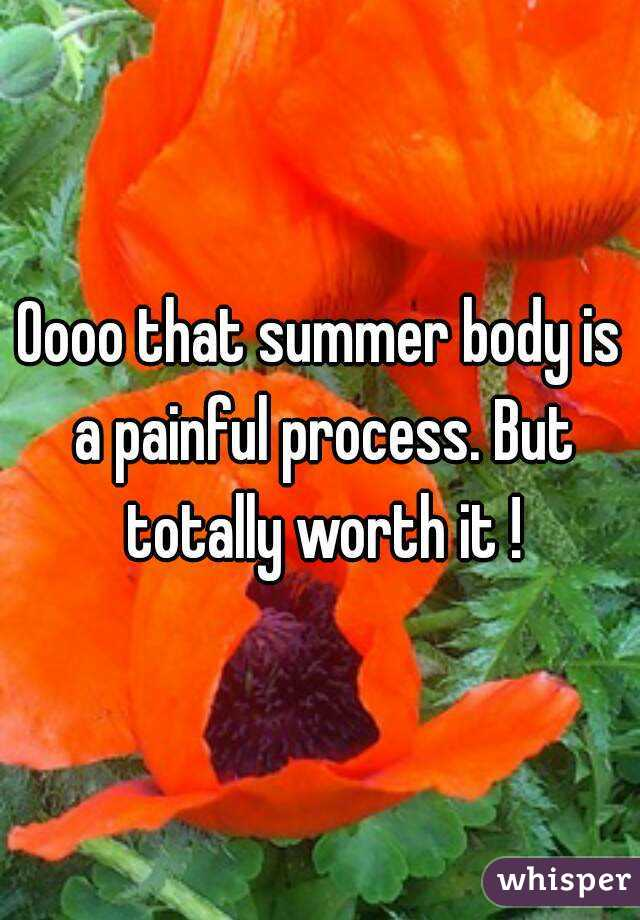 Oooo that summer body is a painful process. But totally worth it !