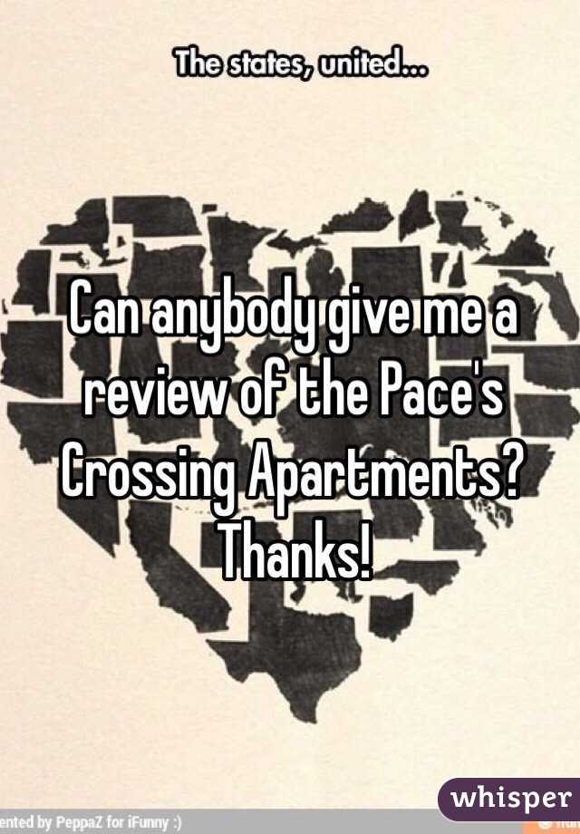 Can anybody give me a review of the Pace's Crossing Apartments? Thanks!