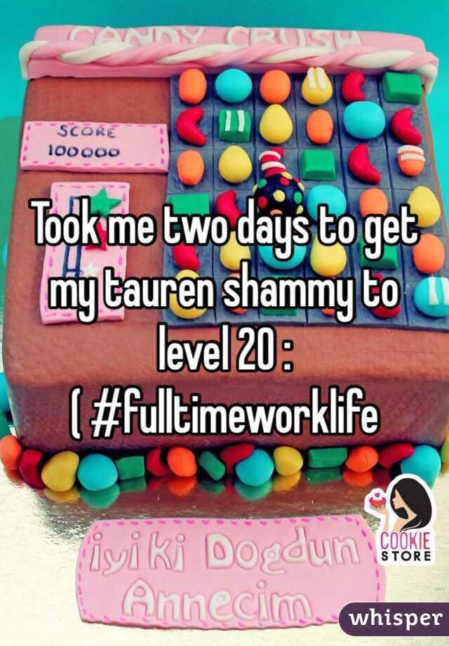Took me two days to get my tauren shammy to level 20 :( #fulltimeworklife