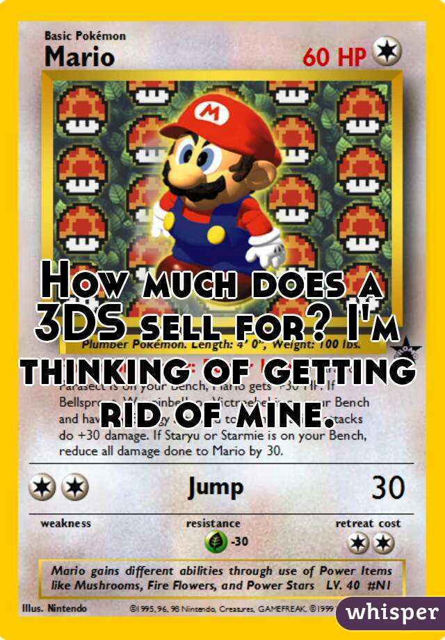 How much does a 3DS sell for? I'm thinking of getting rid of mine.