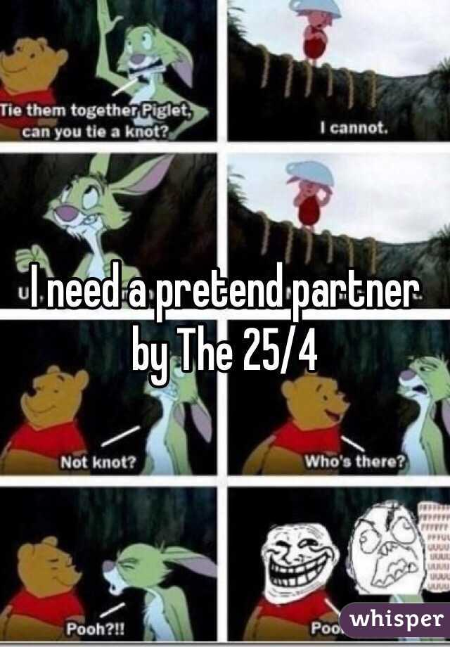 I need a pretend partner by The 25/4