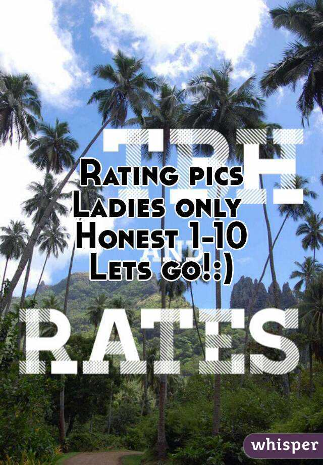 Rating pics Ladies only  Honest 1-10 Lets go!:)
