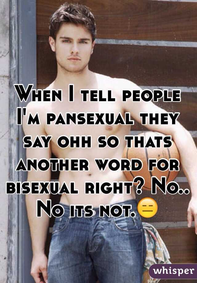 When I tell people I'm pansexual they say ohh so thats another word for bisexual right? No.. No its not.😑