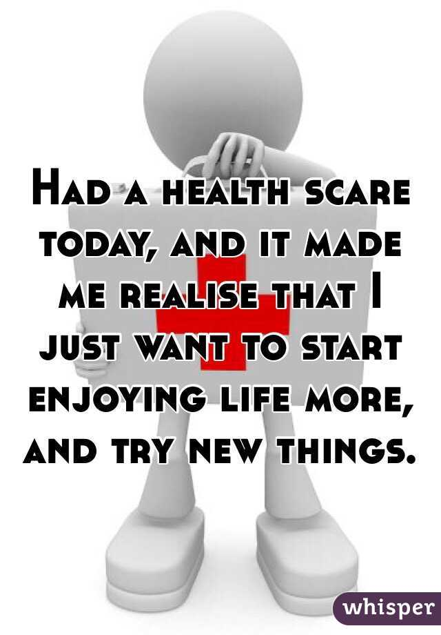 Had a health scare today, and it made me realise that I just want to start enjoying life more, and try new things.