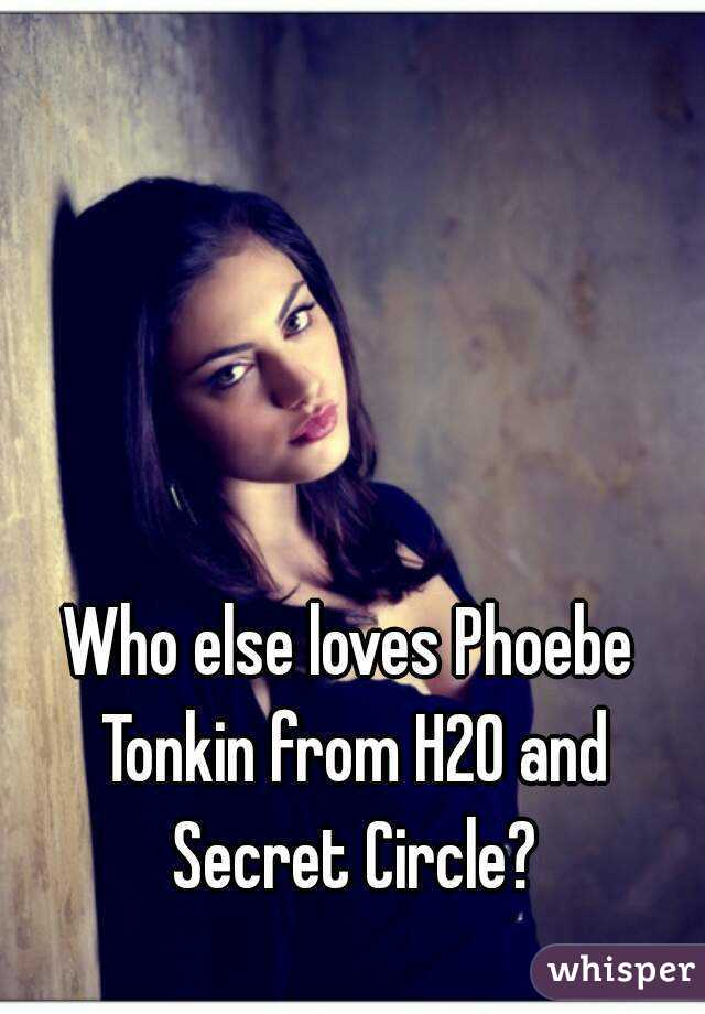 Who else loves Phoebe Tonkin from H2O and Secret Circle?