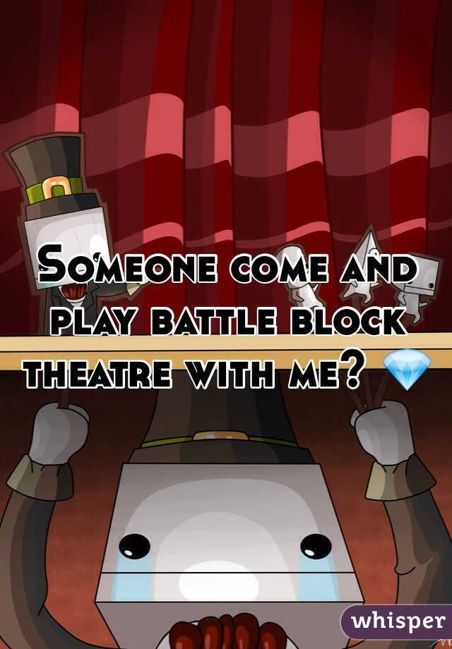 Someone come and play battle block theatre with me? 💎