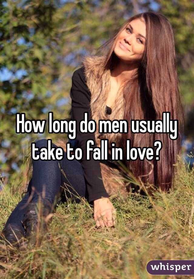 How long do men usually take to fall in love?