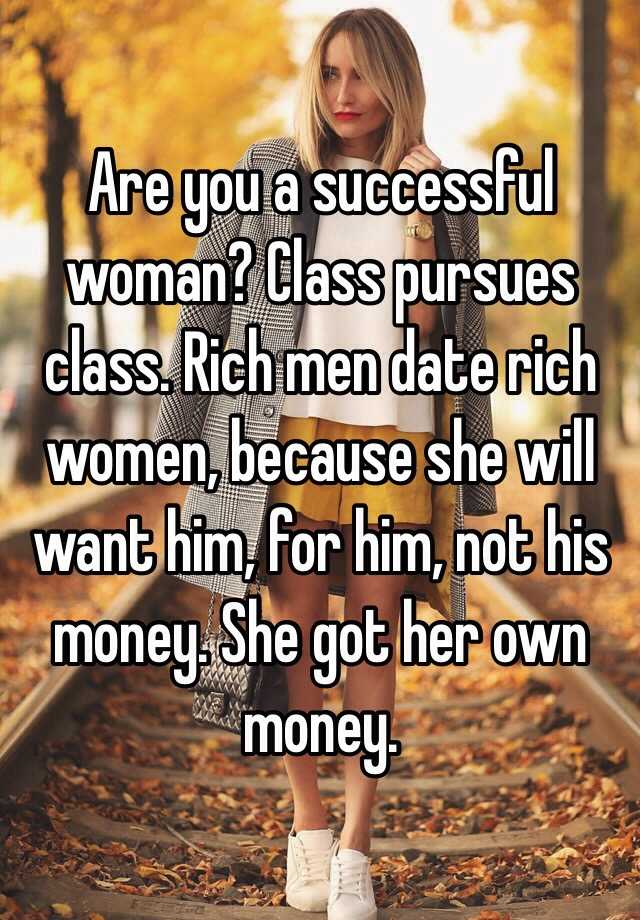 want to date a rich man