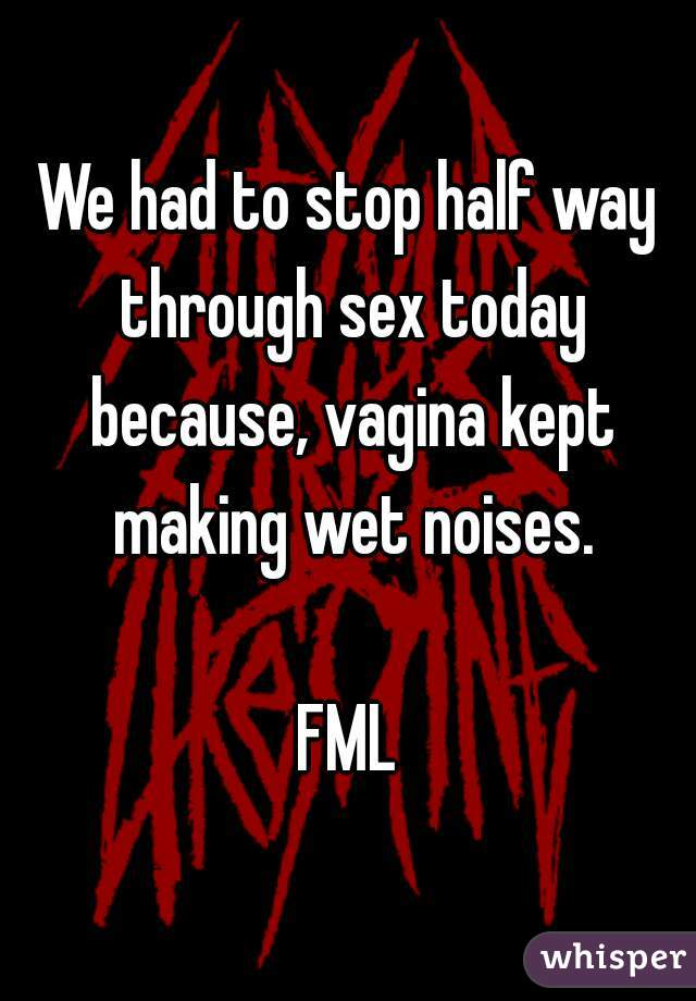 Your making vagina wet variants