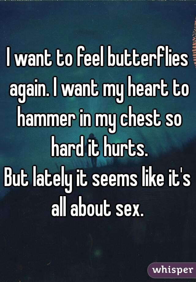 feels butterflies sex like