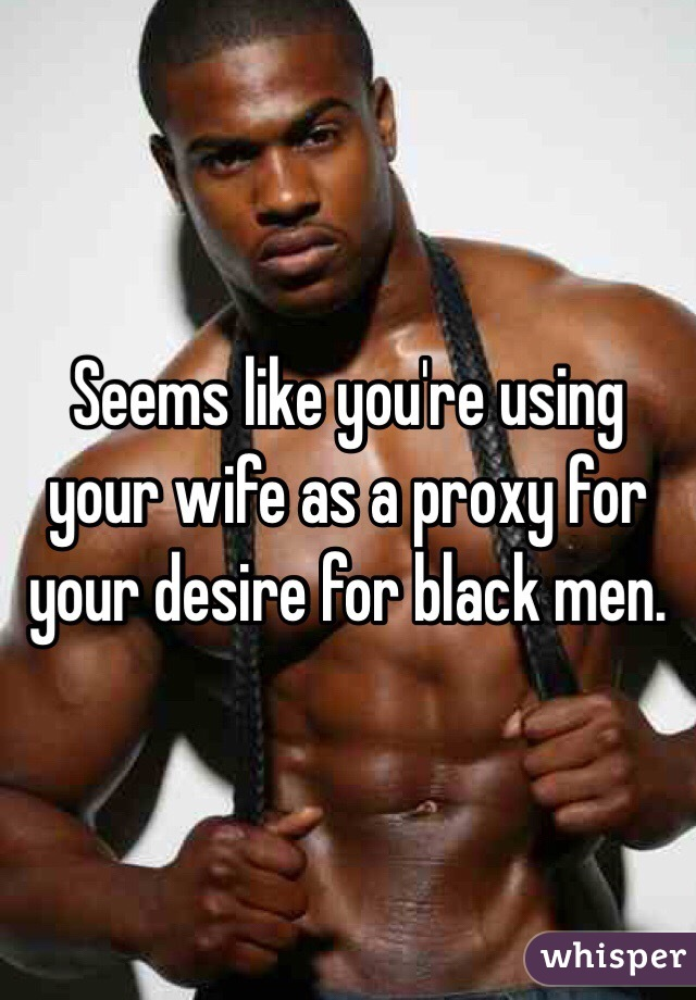 Black man having sex with your wife