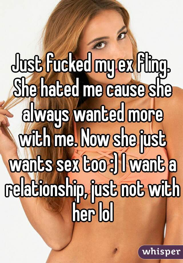 My ex wants sex but not relationship