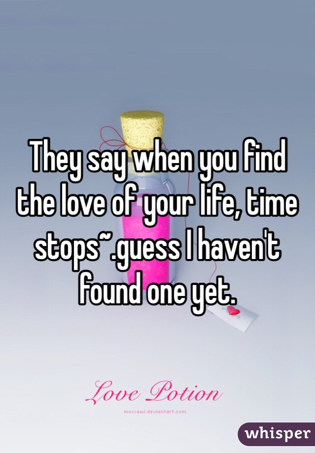 When you find your love