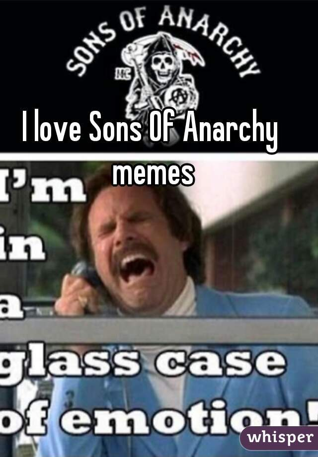 05132d5460ba70634672e8c5a50ae6235ec81b wm?v=3 love sons of anarchy memes