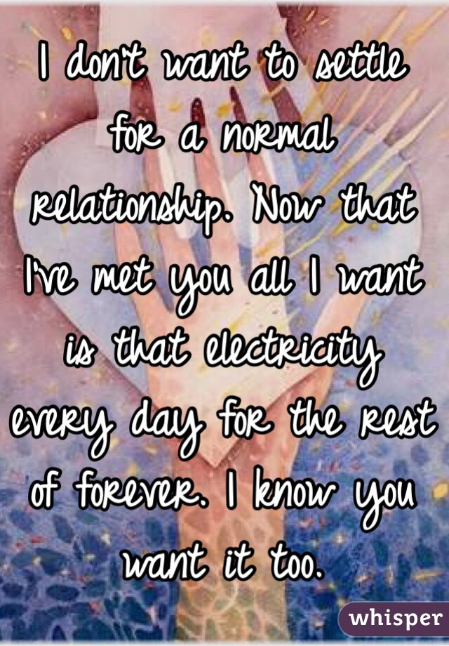 i want a normal relationship