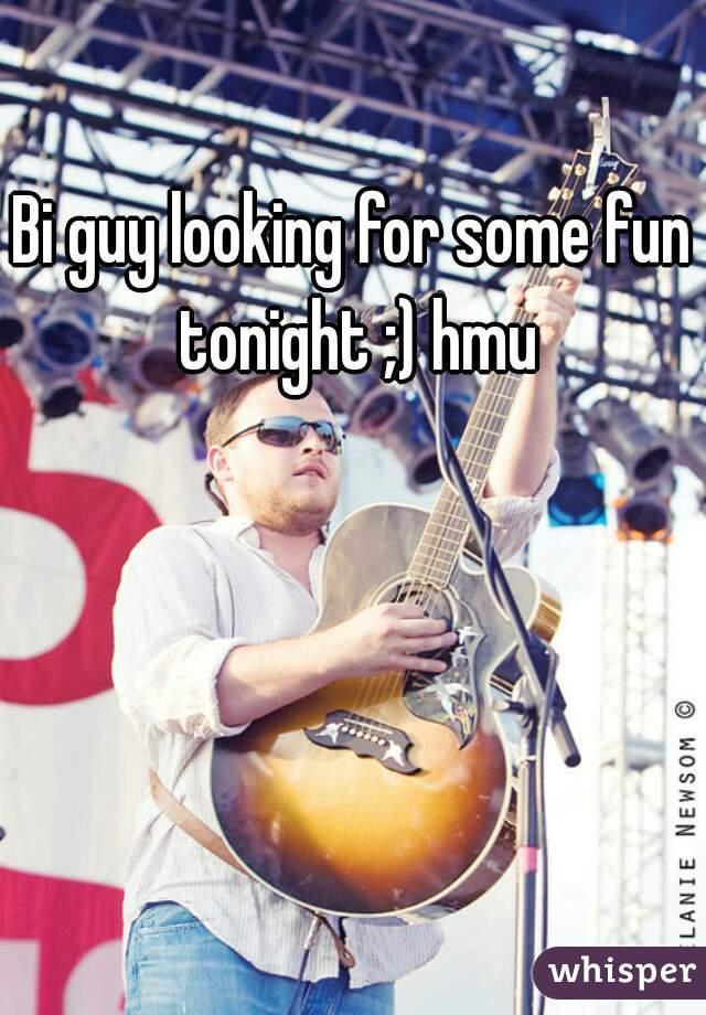 Bi guy looking for some fun tonight ;) hmu