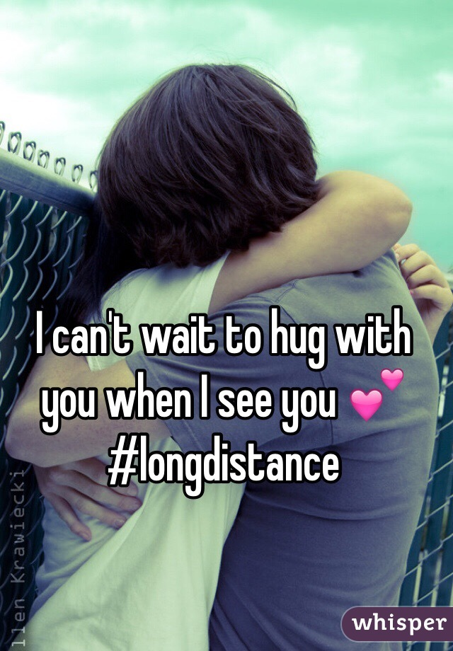 I can't wait to hug with you when I see you 💕  #longdistance