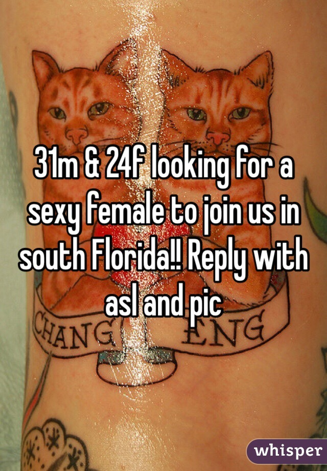 31m & 24f looking for a sexy female to join us in south Florida!! Reply with asl and pic