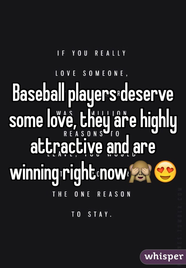 Baseball players deserve some love, they are highly attractive and are winning right now🙈😍
