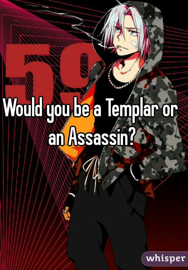 Would you be a Templar or an Assassin?