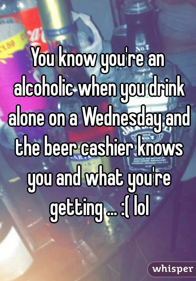 How do you know if youre an alcoholic