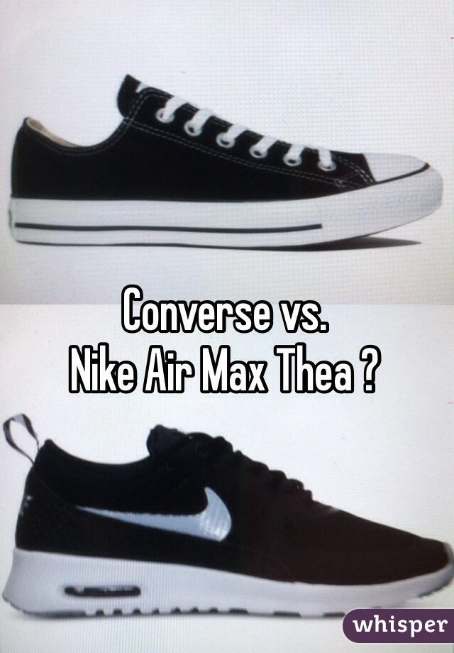 8134977ebeb1 Converse vs. Nike Air Max Thea