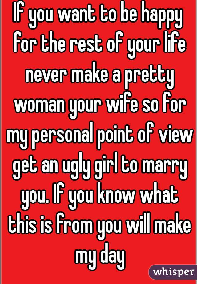 Never make a pretty girl your wife