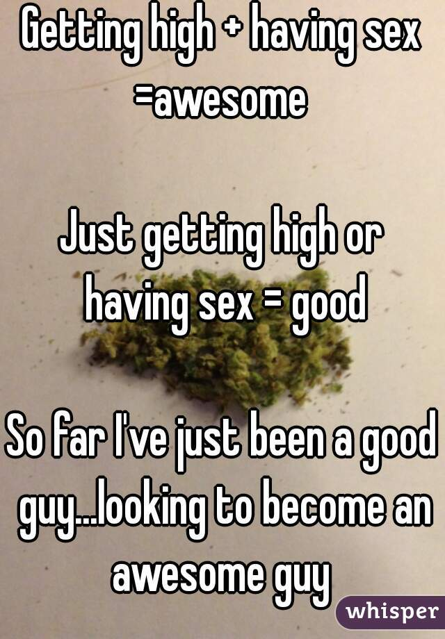 Having sex after getting high