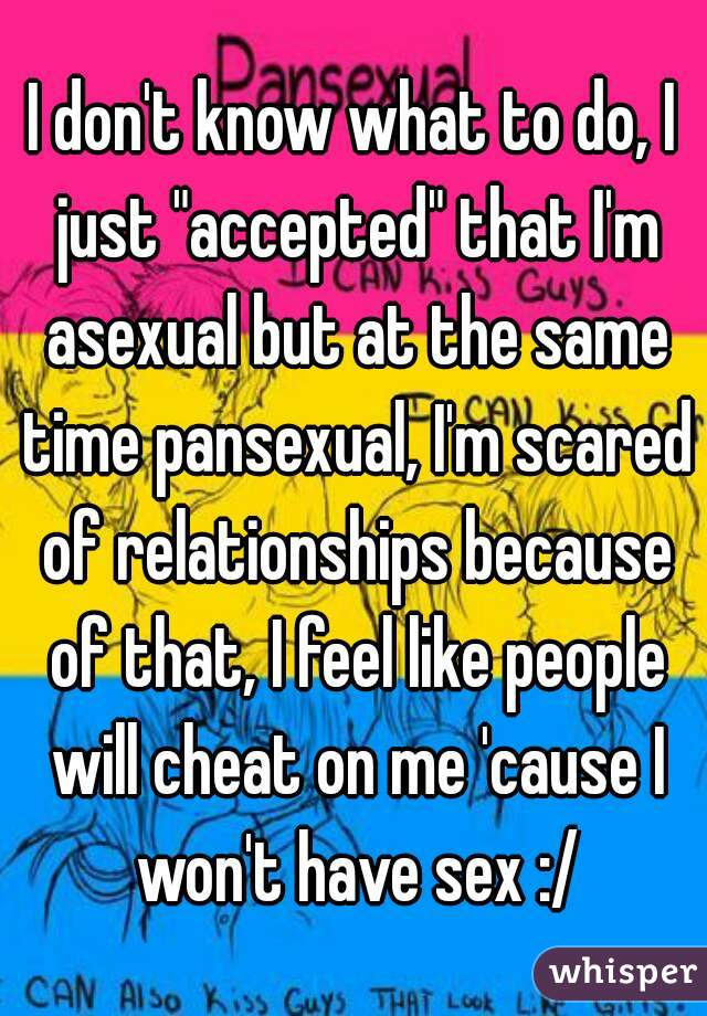 Pansexual and asexual at the same time