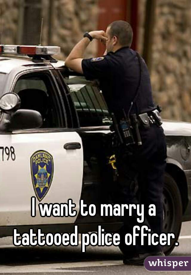I want to marry a police officer