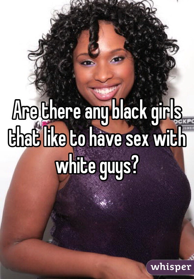 White guys that like black women