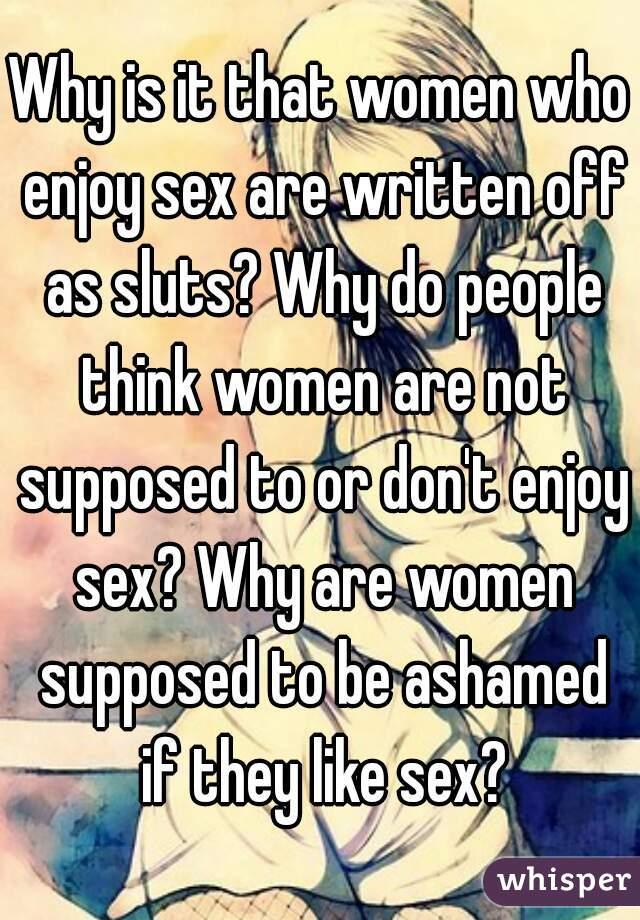 I don t enjoy sex why