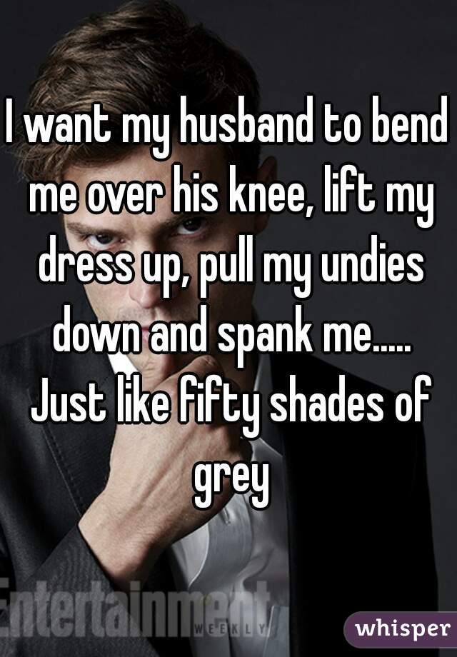 Opinion i need my husband to spank me