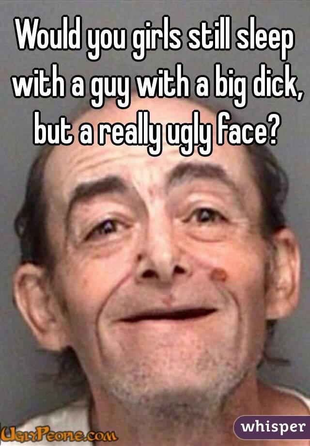 Big dick face
