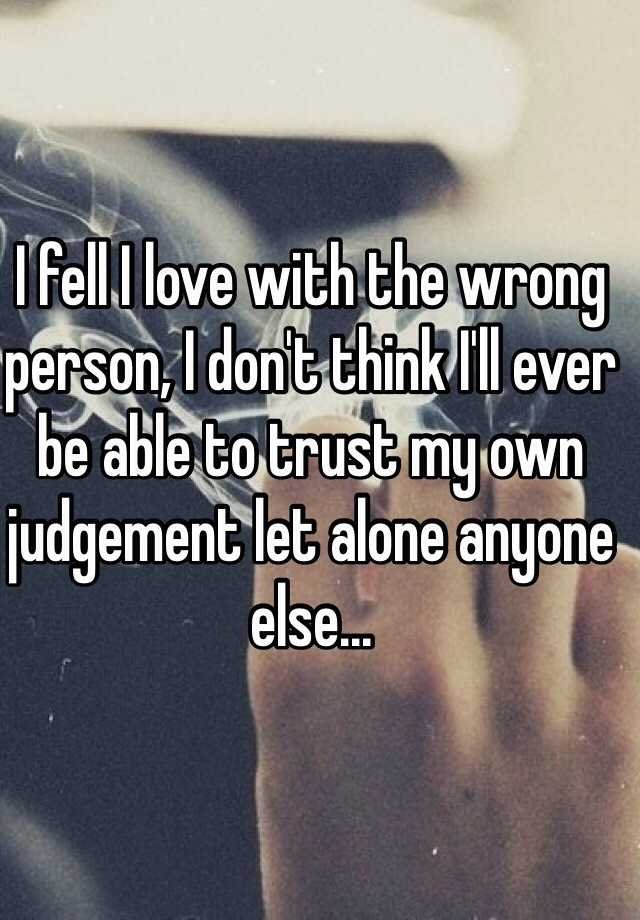 Person Fell In Love With The Wrong