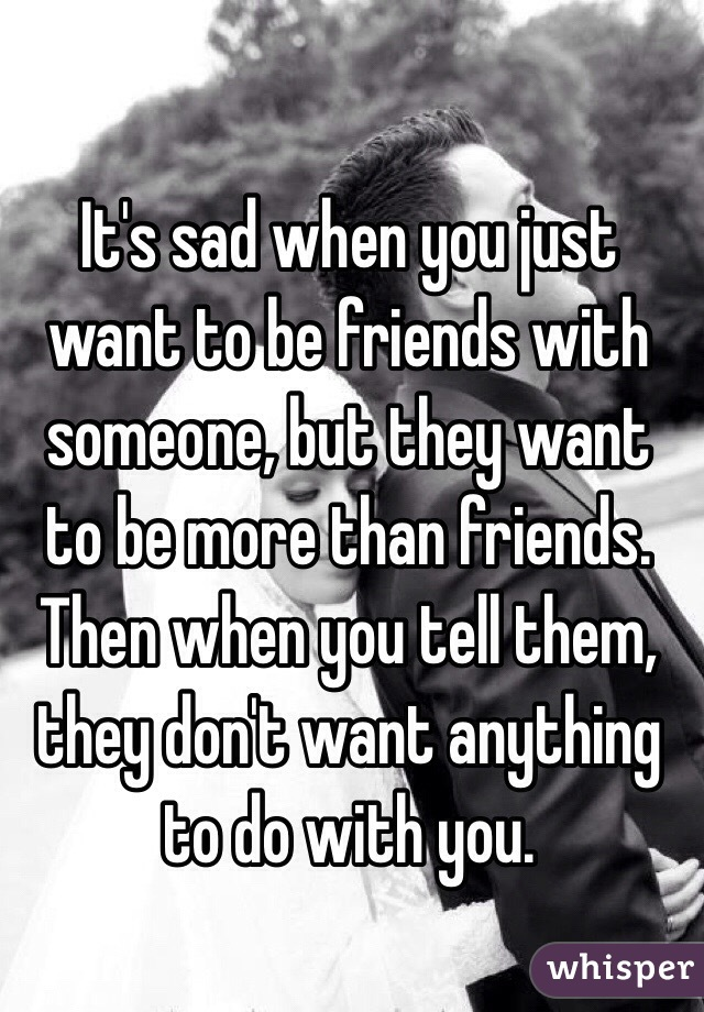 I Just Want To Be Friends