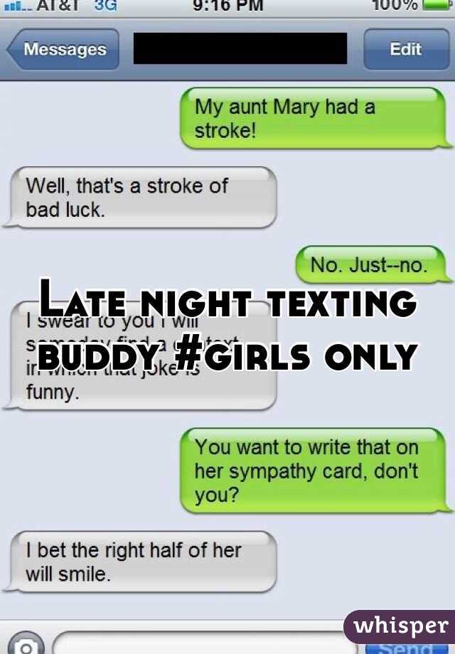 Late Night Texting Buddy Girls Only