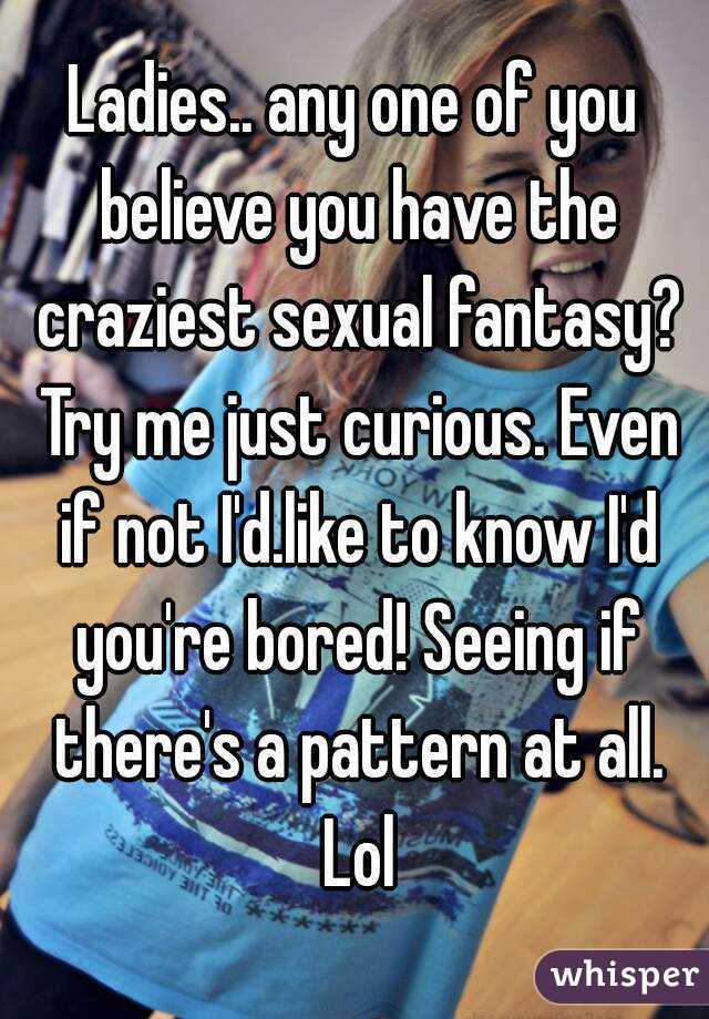 Craziest sexual fantasies