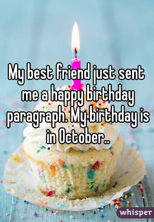 My Best Friend Just Sent Me A Happy Birthday Paragraph My Birthday