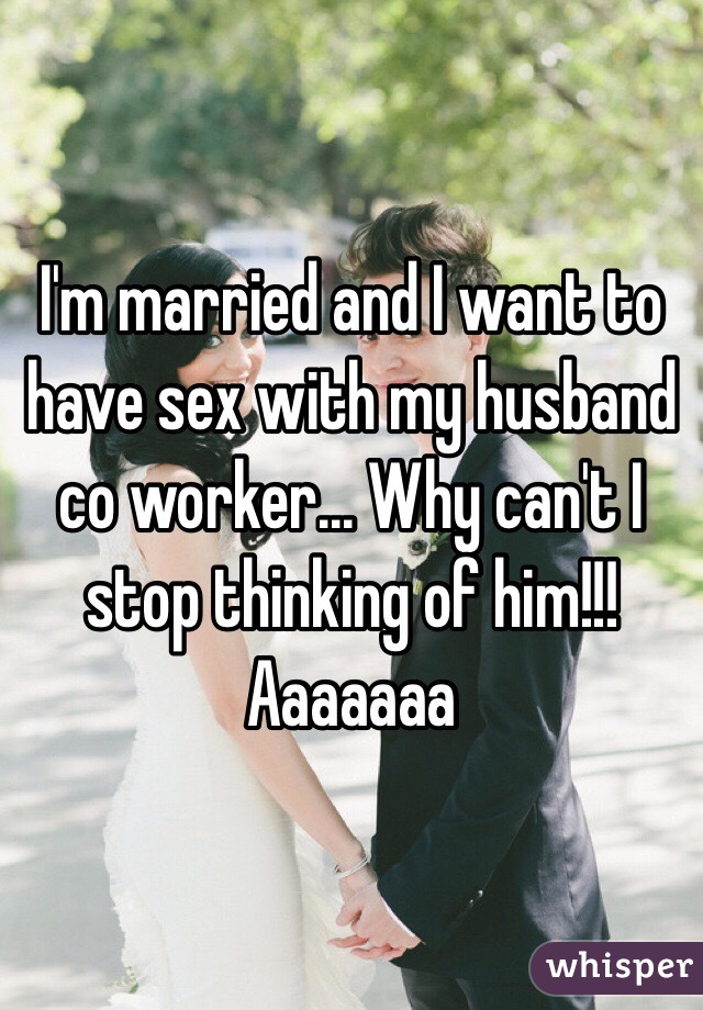 I want to have sex with my co worker