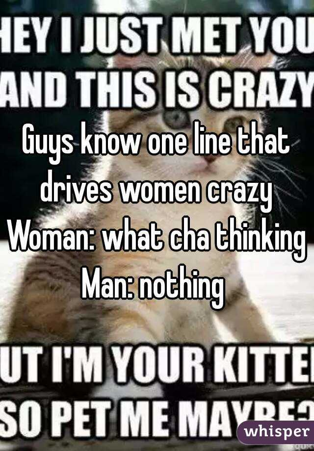 What drives a man crazy