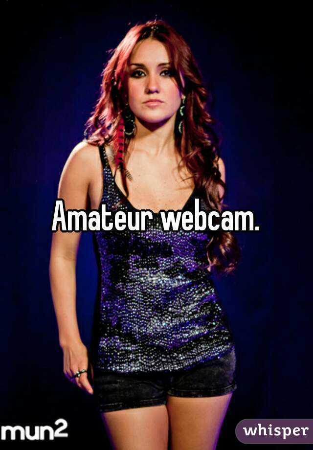 Best amateur webcam
